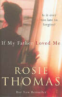 If My Father Loved Me, Rosie Thomas | Paperback Book | Good | 9780099271550