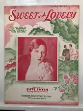 1931 SWEET AND LOVELY with KATE SMITH RARE ANTIQUE SHEET MUSIC