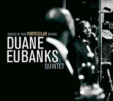 Duane Eubanks - Things of That Particular Nature [New CD]