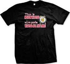 Time is Never Wasted When Your'e Wasted All the Time -Drunk Funny Mens T-shirt