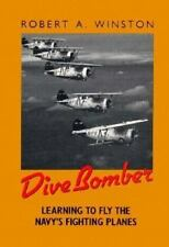 Dive Bomber: Learning to Fly the Navy's Fighting Planes-ExLibrary