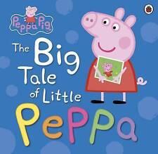 Peppa Pig: the Big Tale of Little Peppa (Hardback, 2014)    D2