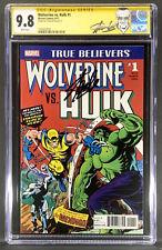 True Believers Wolverine vs Hulk #1 CGC 9.8 Reprints Hulk 181 Signed by Stan Lee
