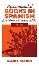 Recommended Books in Spanish for Children and Young Adults: 2004-2008: By Sch...