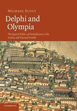 Delphi and Olympia : The Spatial Politics of Panhellenism in the Archaic and...