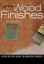 Great Wood Finishes: Sold & Signed by the Author Jeff Jewitt