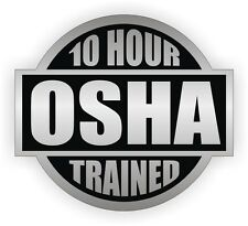 10 Hour OSHA Trained Hard Hat Decal / Helmet Sticker Safety Label / Safe Worker