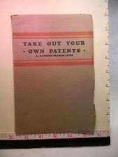 1935 Take Out Your Own Patents by Raymond Francis Yates 89 pgs Fancy Paperback