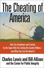 Cheating of America: How Tax Avoidance and Evasion by the Super Rich Are Costing
