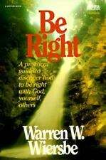 Be Right : How to be Right with God, Yourself, and Others  (An Expository Study