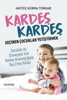 Kardes Kardes Gecinen Cocuklar Yetistirmek  (Yeni Türkce Kitap)