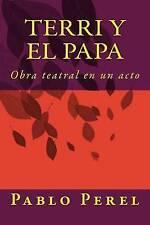 Terri y el Papa: Obra teatral en un acto (TEATRO DE PRIMERA PLANA) (Spanish Edit