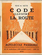 Code illustré De La Route * 1950 * René M VIETTE * Auto-école * automobile