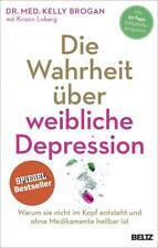Die Wahrheit über weibliche Depression ►►►UNGELESEN Kelly Brogan,Kristin Loberg