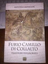 FURIO CAMILLO di COLLALTO traditore innamorato ANTONIO MENEGON CSC edizioni 2014