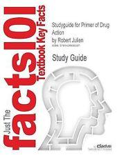 Outlines and Highlights for Primer of Drug Action by Robert Julien, Isbn :...