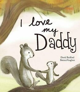 I Love My Daddy - Picture Story Book Book The Cheap Fast Free Post