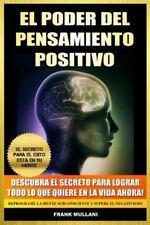 Poder Del Pensamiento Positivo : Descubra el Secreto para Lograr Todo lo Que ...