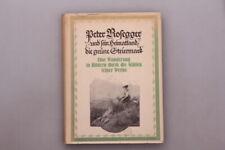 138666 PETER ROSEGGER UND SEIN HEIMATLAND, DIE GRÜNE STEIERMARK HC +Abb TOP!