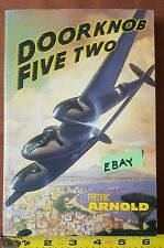 Doorknob Five Two SIGNED Fredric Arnold Book Hero WWII American Fighter Pilot