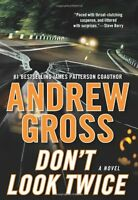 Dont Look Twice: A Novel by Andrew Gross