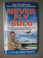 "Signed - Never Fly Solo by Lt. Col. Rob ""Waldo"" Waldman - Free US Shipping!"