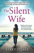 The Silent Wife-Kerry Fisher-2017 Contemporary Fictiion-trade sized paperback