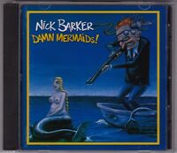 Nick Barker - Damn Mermaids - CD (White D31592 1996)