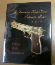 The Browning High Power Automatic Pistol R Blake Stevens Rare Gun Book