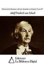 Historia de la Literatura y Del Arte Dramático en Espana Tomo IV by Adolf...