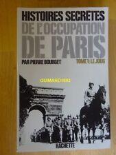 Histoires secrètes occupation Paris 1940-1944 T1 le joug Pierre Bourget Dédicace