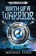 Birth of a Warrior: Spartan 2 (Spartan Warrior), By Ford, Michael,in Used but Ac