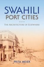 African Expressive Cultures: Swahili Port Cities : The Architecture of...