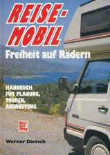 W. Dietsch: REISEMOBIL. Freiheit auf Rädern. Handbuch: Planung Touren Ausrüstung