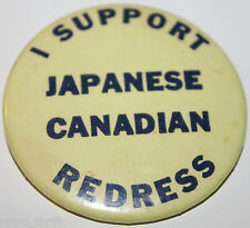 I Support Japanese Canadian Redress Pin Pinback Button 1980s