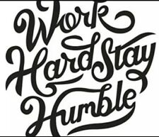 "5"" x 5""  WORK HARD STAY HUMBLE  Vinyl  Decal Sticker Home Bike Car Truck Window"