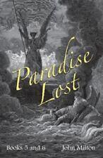 Milton's Paradise Lost : Books V and VI by John Milton (2013, Paperback)