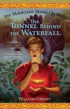 Magician&#39s House Quartet: The Tunnel Behind the Waterfall 3 by William...