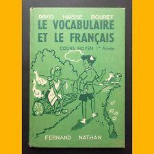 LE VOCABULAIRE ET LE FRANÇAIS Cours Moyen 1ère année N. Breuil 1958