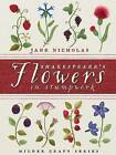 NEW Shakespeare's Flowers in Stumpwork (Milner Craft Series) by Jane Nicholas