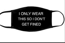 I Only Wear This So I Don't Get Fined Trump 2020 useless like governor reusable