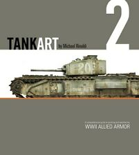 Tank Art 2: WWII Allied Armor by Michael Rinaldi