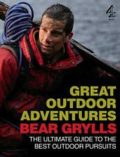 Bear Grylls Great Outdoor Adventures: An Extreme Guide to the B .9781905026524