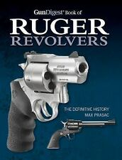 Gun Digest Book of RUGER Revolvers : The Definitive History by Max Prasac *NEW