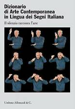 Dictionary of Contemporary Art in Italian Sign Language: Silence Speaks About...