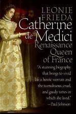 Catherine de Medici: Renaissance Queen of France by Frieda, Leonie