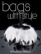 Bags With Style by Stephanie Kimura, Krause Publications with Patterns Included