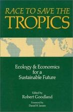 Race to Save the Tropics: Ecology And Economics For A Sustainable Futu-ExLibrary