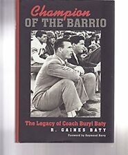 Champion of the Barrio / SIGNED / R. Gaines Baty / High School Football Hardcove