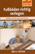 Do it yourself + Fußböden richtig verlegen + Parkett + Laminat + Massivholzdiele